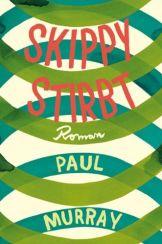 Paul Murray: »Skippy stirbt«