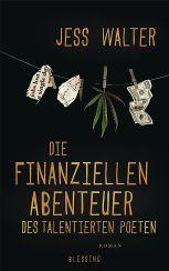 Jess Walter: »Die finanziellen Abenteuer des talentierten Poeten«