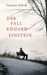 Laurent Seksik: »Der Fall Eduard Einstein«